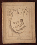 Book, 'New Zealand Berries'; Emily Harris (1836/1837?-1925), H D Jackson; Circa 1890; XHC.249
