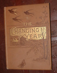 Book, 'The Changing Year being Poems and Pictures of Life and Nature'; Cassell & Co. Ltd. (estab. 1847); 1882; XCH.958