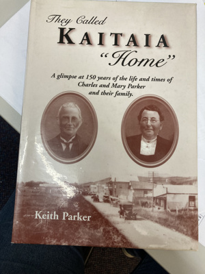 Book: They Called Kaitaia Home - a glimpse at 150 years of the life and times of Charles and Mary Parker and their famiily.; Author Keith Parker; 0-473-04316-5; Lnonumber1