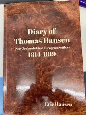 Book: Diary of Thomas Hansen (New Zealand's First European Settler) 1814-1819; Author Eric Hansen; 2020; Lnonumber5