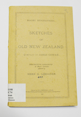 Maori Biographies - Sketches of Old New Zealand Compiled by James Cowan. Descriptive Catalogue of Maori Portraits by Herr G. Lindauer; James Cowan; 1901