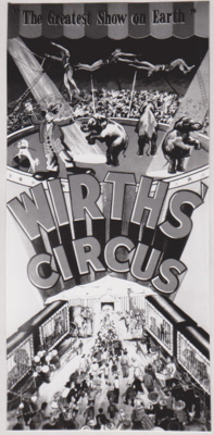 Photograph - Promotional poster from Wirth's Circus.  ; unknown; 20284