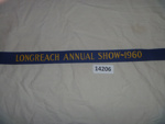 Sash - Longreach Annual Show. ; Longreach Annual Show; 1960; 14206