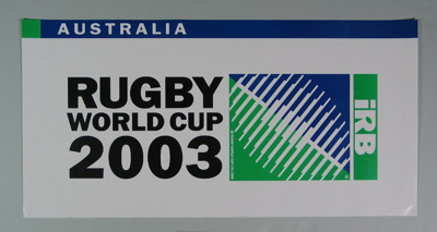 Rugby union poster, Rugby World Cup, 2003; Unknown; 2003; M12111