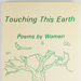 Touching This Earth: Poems by Women; Various (see comments),, Balazs, Mary, James, Nancy Esther; Z232.5 .D271 -To (copy 1)