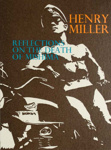 Reflections on the death of Mishima; Miller, Henry; Z232.5 .C251 Mi-Re