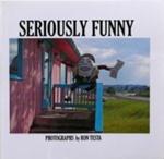 Seriously funny; Testa, Ron; Z232.5 T342 Te-Se