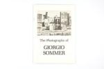 The photographs of Giorgio Sommer; Weinberg, Adam D.; Z232.5 .V834 We-Ph (copy 1)