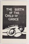 The birth of the child of choice; Baker, Susan; Z232.5 .B168 Ba-Bi