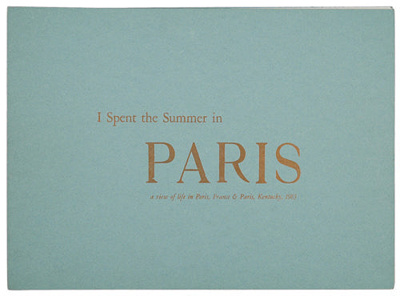 I spent the summer in Paris : a view of life in Paris, France & Paris, Kentucky, 1983; King, Susan E.; 87203666; Z232.5 .P222 Ki-Is