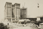St. Francis Hotel & Annex, in course of construction; Chadwick, Harry W. (1860-1933); c.a. 1906; 1978:0151:0031