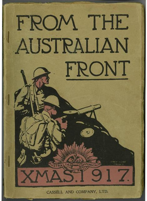 Book, From the Australian Front; Cassell & Company Limited; 1917; 2018.30