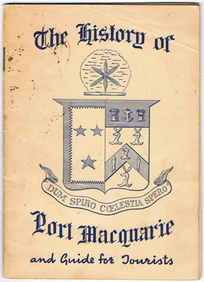 Booklet, The History of Port Macquarie and Guide for Tourists; Charles Uptin; Port Macquarie News; 1957; 2017.28