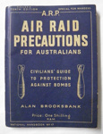 Booklet, Air Raid Precautions for Australians; Bridge Printery Pty Ltd; 1942; 2016.62