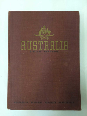 Australia - Official Handbook 1941; Australian National Publicity Association; June 1941; TAM2016.190