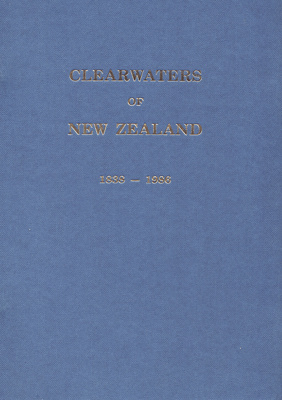 Book, Clearwaters of New Zealand 1838-1986; Thompson, Hugh and Iris; 1986; MT2017.11.12