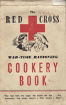 Cookery Book, Red Cross, War-Time Rationing; Red Cross, New Zealand, Roycroft Press Limited; 1943; MT2012.88.6