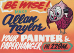 Advertising sign, Allan Taylor, Painter & Paperhanger ; unknown maker; 1965-1975; MT2013.26.3