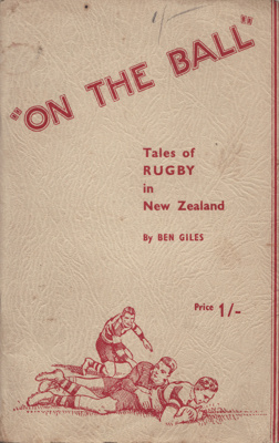 Book; On the Ball, Tales of Rugby in New Zealand...