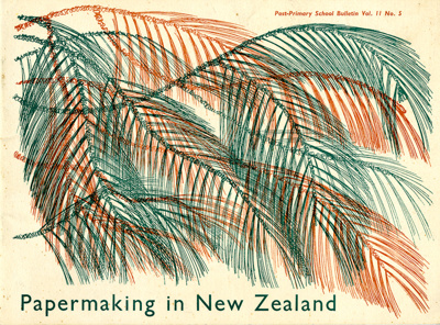 Bulletin; Papermaking in New Zealand; Department of Education, School Publications Branch; 1957; MT2017.21.20