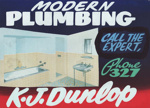 Advertising sign, K J Dunlop, Plumber; unknown maker; 1965-1975; MT2013.26.1