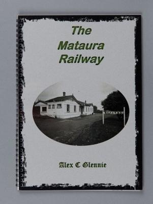 Book. The Mataura Railway; Glennie, Alex C.;  2021; MT2021.2