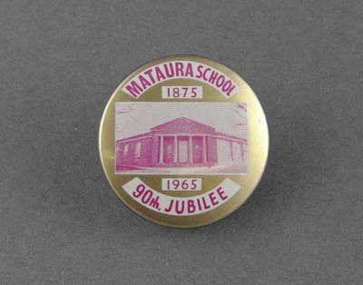 Badge [Mataura School 90th Jubilee]; unknown maker; 1965; MT2012.150.3