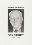 Book, Autobiography of Maurice McGowan; McGowan, Maurice William, Sycamore Print Limited; 1997; 0-908720-17-3; MT2012.54