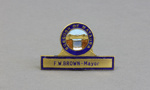 Badge, Mataura Borough Council; unknown maker; 1910s; MT1994.111.2