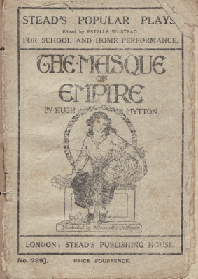 Book, 'The Masque of Empire' a play to celebrate Empire Day; Mytton, Hugh; 1921; MT2012.102.1
