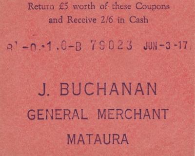 Coupon, J Buchanan, General Merchant, Mataura ; unknown maker; 03.07.1917; MT2014.1.4