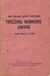 Freezing Workers' Award, 1966; N.Z. Freezing Works & Related Trades Industrial Association of Workers; 04.03.1966; MT2014.4.6