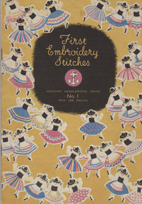 Book, First Embroidery Stitches; Clark & Co.; 1940s; MT2012.155.3