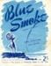 Music Score, 'Blue Smoke'; Karaitiana, Ruru; 1940; MT2012.169.1