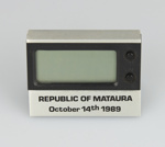 Clock, digital. Republic of Mataura, 14 October 1989  ; unknown maker; 1989; MT2012.118