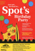 SPOTS BIRTHDAY PARTY - LEAFLET; APR 2013; 201304NB
