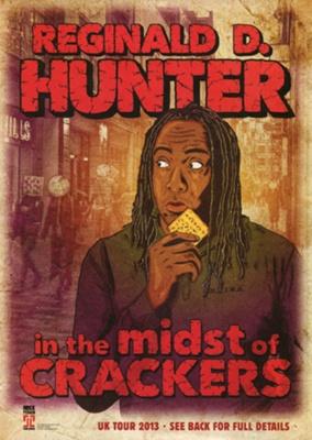 REGINALD D HUNTER 'IN THE MIDST OF CRACKERS' - LEAFLET; JUN 2013; 201306ND