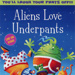 ALIENS LOVE UNDERPANTS - FLYER; MAY 2014; 201405NA
