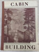 Cabin Building; Hunting and Fishing Canada; 018.0128.0001