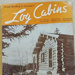 Home Building in Canada's Log Cabins; Home Building in Canada; 018.0127.0001