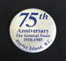 75th Anniversary - General Store Badge; 1985; 014.0005.0001