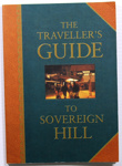 'The Traveller's Guide To Sovereign Hill.'; The Sovereign Hill Museums Association; 1999; 2019.0289