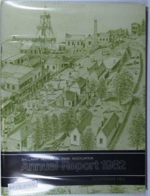Annual Reports 1982-83 Sovereign Hill; Ballarat Historical Park Association (Sovereign Hill); 1982-1983; 2019.0768