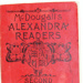 Books (3), entitled: A) ''McDougall's Alexandra reader - Secound infant reader''. B) ''Tanglewood Tales'', Nathaniel Nawthord. C) ''The Taliasman'', by Sir Walter Scott. D) ''Primary Recitations''. E) ''Whitcombe's New Austral Grammars ... Grade IV''. F) ''Word and sentence building''. G) ''Exercise in Phonics''. H) ''Whitcombe's Human Geography Reader, Grade V''. I) Arithmetical Dictation'', by Alfred Wisdom.; McDougall's Education Co. LTD. London; Circa 1920-1930; 82.0415