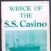 Wreck of the S.S. Casino; Ken Jenkin; J.K. Loney; J.K. Loney; 2013.0371