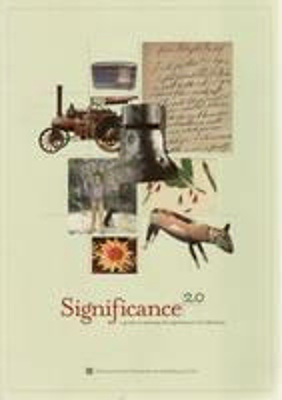 Significance 2.0 : a guide to assessing the significance of collections / Roslyn Russell and Kylie Winkworth
