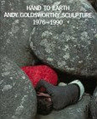Hand to Earth : Andy Goldsworthy sculpture, 1976-1990.; Friedman, Terry; 0810934205   ; 3985