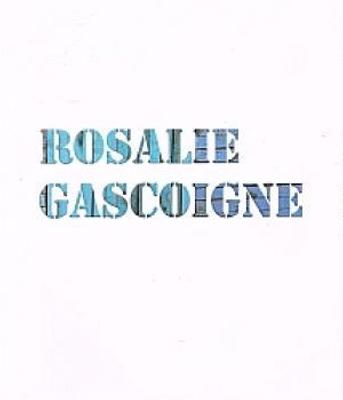 Rosalie Gascoigne / Kelly Gellatly with contributions by Deborah Clark and Martin Gascoigne
