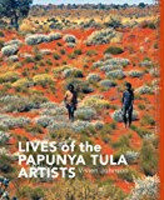 Lives of the Papunya Tula Artists.; Johnson, Vivien; 9781864650907; 3845