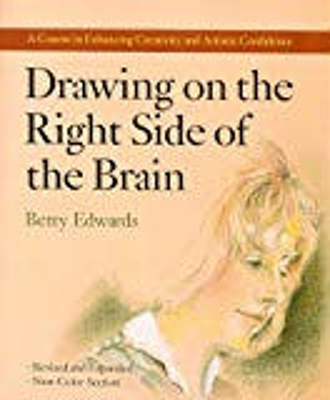 Drawing on the right side of the brain / Betty Edwards